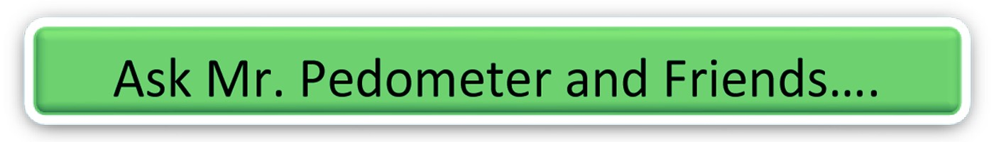 Ask Mr. Pedometer and Friends..... banner